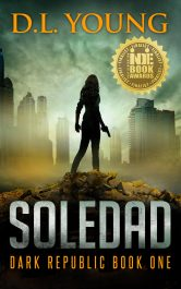 bargain ebooks Soledad: Dark Republic Book One Dystopian/Post-Apocalyptic SciFi by D.L. Young