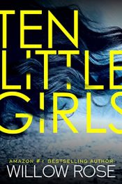 bargain ebooks Ten Little Girls Mystery / Thriller by Willow Rose