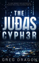 amazon bargain ebooks The Judas Cypher Cyberpunk Thriller by Greg Dragon