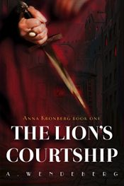 amazon bargain ebooks The Lion's Courtship Historical Fiction Mystery / Thriller by Annelie Wendeberg