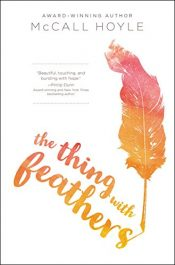 amazon bargain ebooks The Thing With Feathers YA/Teen by McCall Hoyle