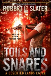 amazon bargain ebooks Toils And Snares Apocalyptic/Dystopian SciFi by Robert L. Slater