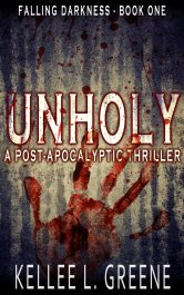 bargain ebooks Unholy - A Post-Apocalyptic Thriller Post-Apocalyptic Horror by Kellee L. Greene