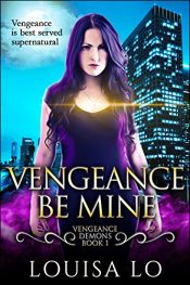 bargain ebooks Vengeance Be Mine Young Adult/Teen Fantasy by Louisa Lo