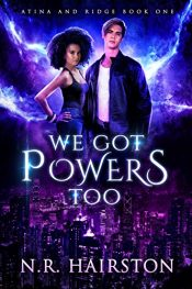 bargain ebooks We Got Powers Too (Atina and Ridge Book 1) Urban Fantasy by N. R. Hairston