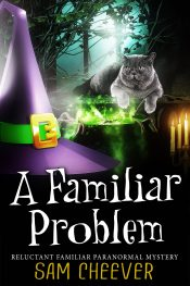 amazon bargain ebooks A FamiliarProblem Paranormal Mystery by Sam Cheever