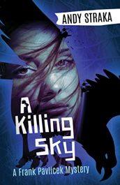 amazon bargain ebooks A Killing Sky Hard Boiled Mystery by Andy Straka