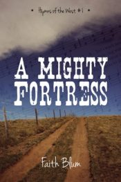 amazon bargain ebooks A Mighty Fortress Historical Fiction by Faith Blum
