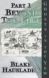 bargain ebooks Beyond the Edge (Ghosts in the Yew Book 1) Fantasy Adventure by Blake Hausladen