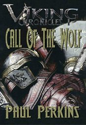 amazon bargain ebooks Call Of The Wolf: Viking Chronicles 1 Historical Fiction by Paul Perkins