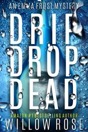 bargain ebooks Drip Drop Dead Mystery / Thriller by Willow Rose