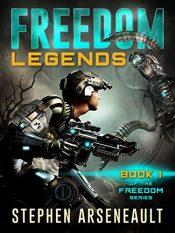 FREEDOM Legends YA/Teen by Stephen Arseneault