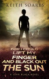 bargain ebooks For I Could Lift My Finger and Black Out the Sun  Superhero Fantasy by Keith Soares