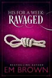 amazon bargain ebooks Ravaged (His For A Week Series)  Erotic Romance by Em Brown