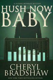 bargain ebooks Hush Now Baby Thriller by Cheryl Bradshaw