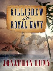 bargain ebooks Killigrew of the Royal Navy Historical Action/Adventure by Jonathan Lunn