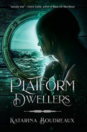 bargain ebooks Platform Dwellers Young Adult/Teen SciFi by Katarina Boudreaux