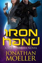 bargain ebooks Silent Order: Iron Hand Science Fiction by Jonathan Moeller