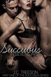 bargain ebooks Succubus in Seven Days Erotic Romance by J.C. Treeson