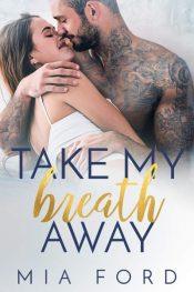 bargain ebooks Take My Breath Away Contemporary Romance by Mia Ford