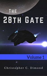 bargain ebooks The 28th Gate: Volume 1 SciFi Adventure by Christopher C. Dimond
