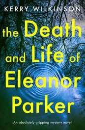 bargain ebooks The Death and Life of Eleanor Parker Young Adult/Teen Fantasy by Kerry Wilkinson