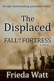 bargain ebooks The Displaced: Fall of a Fortress Historical Fiction by Frieda Watt