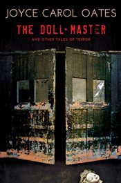 bargain ebooks The Doll-Master: And Other Tales of Terror Horror Anthology by Joyce Carol Oates