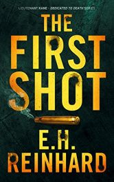 amazon bargain ebooks The Fist Shot Crime Thriller by E.H. Reinhard