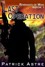 amazon bargain ebooks The Last Operation Action Adventure by Patrick Astre