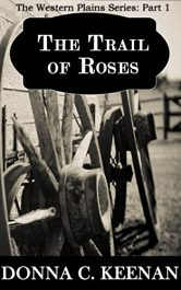 bargain ebooks The Trail of Roses Historical Fiction by Donna C. Keenan