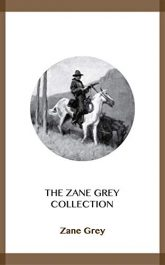 bargain ebooks The Zane Grey Collection Classic Historical Fiction by Zane Grey