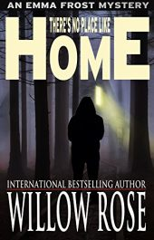 bargain ebooks There's No Place Like Home Mystery / Thriller by Willow Rose