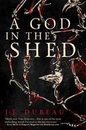 bargain ebooks A God in the Shed Horror by J-F. DuBeau