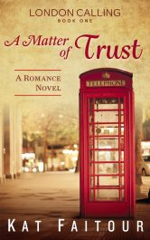bargain ebooks A Matter of Trust: London Calling Book One Romantic Suspense by Kat Faitour