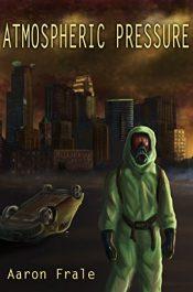 amazon bargain ebooks Atmospheric Pressure YA/Teen Science Fictionby Aaron Frale