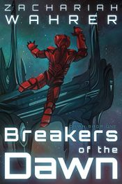 amazon bargains ebooks Breakers of the Dawn Science Fiction by Zachariah Wahrer