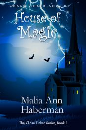 amazon bargain ebooks Chase Tinker and the HOUSE OF MAGIC YA/Teen Action Adventure by Malia Ann Haberman