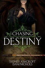 bargain ebooks Chasing Destiny Historical Fantasy by Sydney Ashcroft & Dani Nichols
