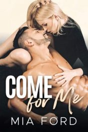 bargain ebooks Come for Me Contemporary Romance by Mia Ford
