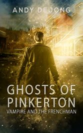 bargain ebooks Ghosts Of Pinkerton: Vampire And The Frenchman Western Horror by Andy DeJong