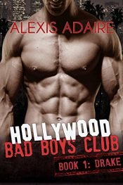 bargain ebooks Hollywood Bad Boys Club, Book 1: Drake Erotic Romance by Alexis Adaire