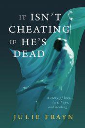 bargain ebooks It Isn't Cheating if he's Dead  Romanceby Julie Frayn