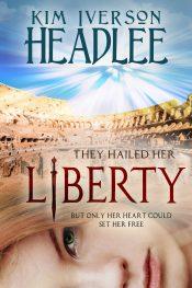 amazon bargain ebooks Liberty Historical-Ancient World Romance by Kim Inverson Headlee