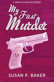bargain ebooks My First Murder Mystery by Susan P. Baker