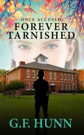 bargain ebooks Once Accused, Forever Tarnished Small Town Crime Mystery by G. F. Hunn