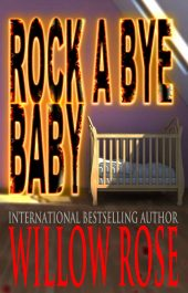 bargain ebooks Rock a Bye Baby Horrifying Psychological Thriller by Willow Rose
