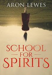 bargain ebooks School For Spirits: A Dead Girl and a Samurai Young Adult/Teen by Aron Lewes