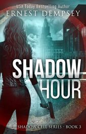 amazon bargain ebooks Shadow Hour Action Adventure/Thriller by Ernest Dempsey