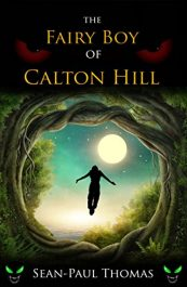 amazon bargain ebooks The Fairy Boy of Calton Hill Fantasy by Sean Paul-Thomas